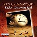 Replay: Das zweite Spiel Audiobook by Ken Grimwood Narrated by Frank Schaff