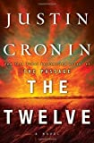 The Twelve (Book Two of The Passage Trilogy): A Novel by Cronin, Justin (1st (first) Edition) [Hardcover(2012)]