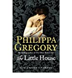 Philippa Gregory [ THE LITTLE HOUSE BY GREGORY, PHILIPPA](AUTHOR)PAPERBACK