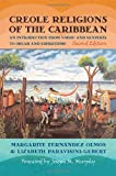 Image of Creole Religions of the Caribbean: An Introduction from Vodou and Santeria to Obeah and Espiritismo, Second Edition (Religion, Race, and Ethnicity)