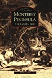 img - for Monterey Peninsula: The Golden Age (CA) (Images of America) by Kim Coventry (2002-10-21) book / textbook / text book