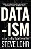 img - for Data-Ism: Inside the Big Data Revolution book / textbook / text book