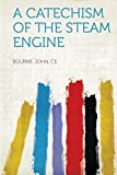 img - for A Catechism of the Steam Engine book / textbook / text book