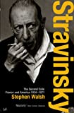 Stravinsky: The Second Exile: France and America, 1934 - 1971