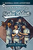 img - for Bossing the Bronx Bombers at Yankee Stadium (The Baseball Geeks Adventures) book / textbook / text book