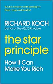 Richard koch the star principle how it can make you rich