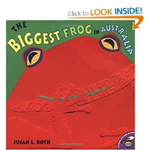 The Biggest Frog in Australia Susan L. Roth