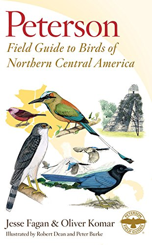 Peterson Field Guide to Birds of Northern Central America (Peterson Field Guides)