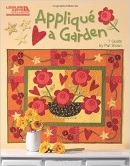 Applique A Garden (Leisure Arts #5252) Paperback – October 1, 2010