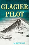img - for Glacier pilot;: The story of Bob Reeve and the flyers who pushed back Alaska's air frontiers, book / textbook / text book