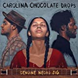 Genuine Negro Jig [VINYL] Carolina Chocolate Drops