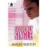 Suddenly Single (Urban Christian) ~ Shana Burton