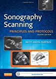 Sonography Scanning: Principles and Protocols, 4e (Ultrasound Scanning)