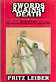 Swords against death (The Fafhrd and the Gray Mouser saga of Fritz Leiber ; 2) (0839823991) by Fritz Leiber