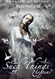 Can Such Things Happen? ( Supernatural Encounters)