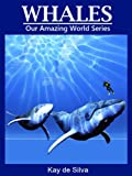 Whales: Amazing Pictures & Fun Facts on Animals in Nature (Our Amazing World Series)