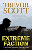 Extreme Faction (A Jake Adams International Espionage Thriller Series Book 2)