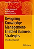 img - for Designing Knowledge Management-Enabled Business Strategies: A Top-Down Approach (Management for Professionals) book / textbook / text book