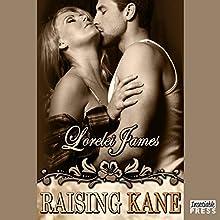 Raising Kane: Rough Riders, Book 9 (       UNABRIDGED) by Lorelei James Narrated by Rebecca Estrella