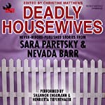 Deadly Housewives | Sara Paretsky,Nevada Barr,Marcia Muller,Denis Mina,Nancy Pickard,Carole Nelson Douglas,Elizabeth Massie,Barbara Collins,Vicki Hendricks,S.J. Rozan