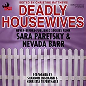 Deadly Housewives | [Sara Paretsky, Nevada Barr, Marcia Muller, Denis Mina, Nancy Pickard, Carole Nelson Douglas, Elizabeth Massie, Barbara Collins, Vicki Hendricks, S.J. Rozan]