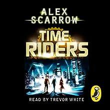 TimeRiders (Book 1) | Livre audio Auteur(s) : Alex Scarrow Narrateur(s) : Trevor White