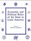 Economic and Political Roles of the State in Latin America (Special Publication (University of Texas at Austin Institute of Latin American Studies))
