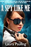 A Spy Like Me (Circle of Spies)