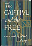 Captive and the Free (0718100549) by Cary, Joyce