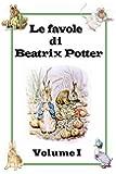 Le favole di Beatrix Potter: Volume I (Italian Edition)