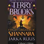 Jarka Ruus: High Druid of Shannara, Book 1 (       UNABRIDGED) by Terry Brooks Narrated by Scott Brick