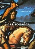 echange, troc Thierry Delcourt - Les Croisades : La plus grande aventure du Moyen Âge