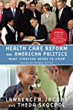 img - for Health Care Reform and American Politics: What Everyone Needs to Know, Revised and Updated Edition book / textbook / text book