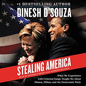 Stealing America: What My Experience with Criminal Gangs Taught Me about Obama, Hillary, and the Democratic Party Audiobook