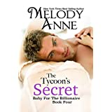 The Tycoon's Secret (Baby for the Billionaire, Book 4) ~ Melody Anne