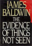 The Evidence of Things Not Seen (0030055296) by Baldwin, James