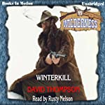 Winterkill: Wilderness Series, Book 15 (       UNABRIDGED) by David Thompson Narrated by Rusty Nelson