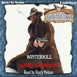 Winterkill: Wilderness Series, Book 15 | [David Thompson]