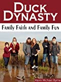 Duck Dynasty:  Family Faith and Family Fun