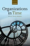 img - for Organizations in Time: History, Theory, Methods by Bucheli, Marcelo, Wadhwani, R. Daniel (2014) Hardcover book / textbook / text book