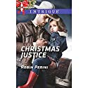 Christmas Justice Audiobook by Robin Perini Narrated by Jim Frangione