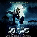 Born to Magic: Tales of Nevaeh, Volume I | David Wind
