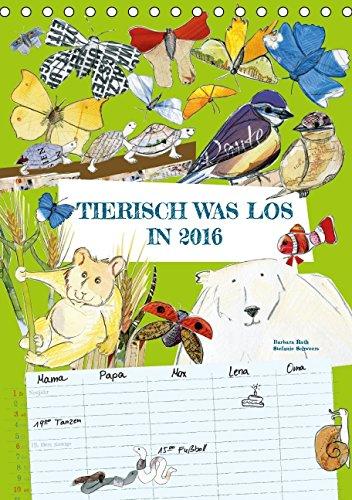 Tierisch was los in 2016 (Tischkalender 2016 DIN A5 hoch): Bunter und lustiger Familienplaner, der mit 12 tierischen Bildern & Sprüchen hilft, den ... zu behalten. (Tischkalender, 14 Seiten), Buch
