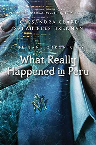 What Really Happened in Peru by Cassandra Clare ePUB MOBI PDF