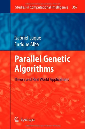 Parallel Genetic Algorithms: Theory and Real World Applications (Studies in Computational Intelligence)