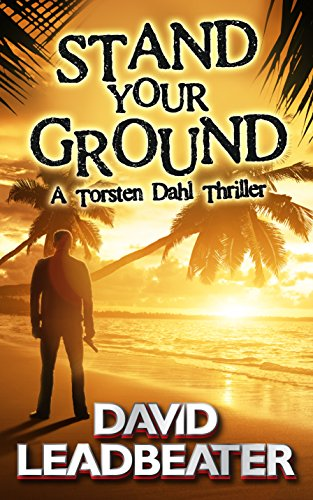 A lovely family vacation in Barbados goes terribly wrong when Torsten Dahl is spotted by the one man with reason to hate him. Stand Your Ground by David Leadbeater