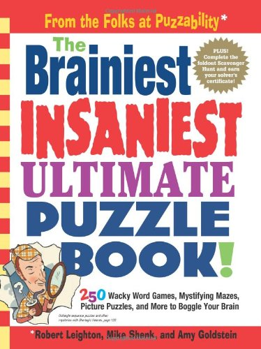 The Brainiest Insaniest Ultimate Puzzle Book!