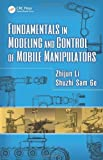 img - for Fundamentals in Modeling and Control of Mobile Manipulators (Automation and Control Engineering) by Zhijun Li (2013-06-07) book / textbook / text book