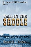 img - for Tall in the Saddle (In Search Of Freedom, Book 3) book / textbook / text book