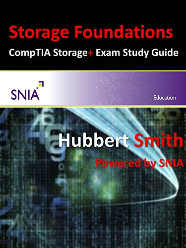 Storage Foundations: And Comptia Storage+ Powered, by Snia Study Guide, by Hubbert Smith